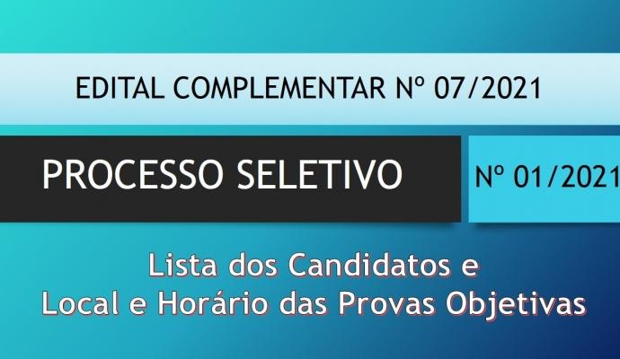EDITAL COMPLEMENTAR Nº 07/2021 - AO EDITAL DE ABERTURA N° 01/2021 TESTE SELETIVO SIMPLIFICADO
