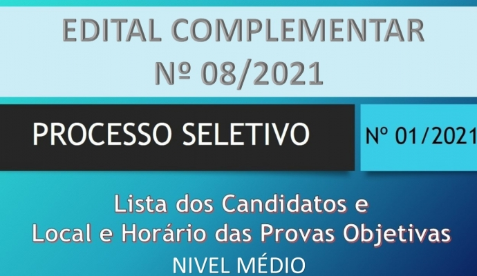 EDITAL COMPLEMENTAR Nº 08/2021 - AO EDITAL DE ABERTURA N° 01/2021 TESTE SELETIVO SIMPLIFICADO